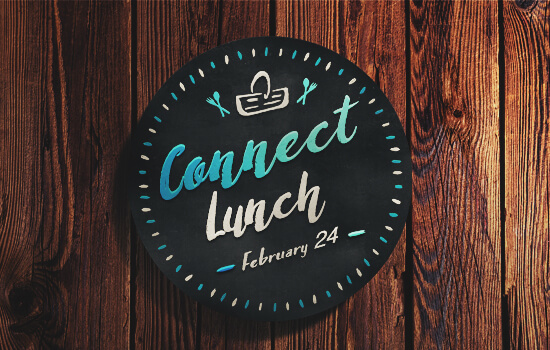 Join Us For Connect Lunch February 24