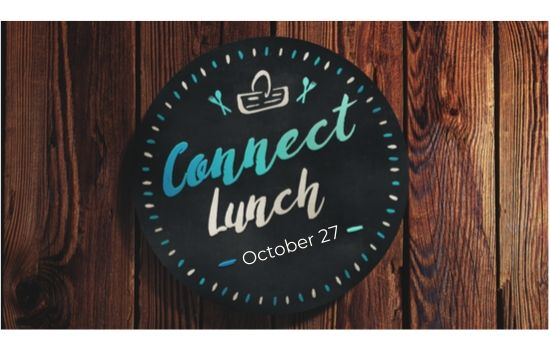 Join Us For Connect Lunch October 27