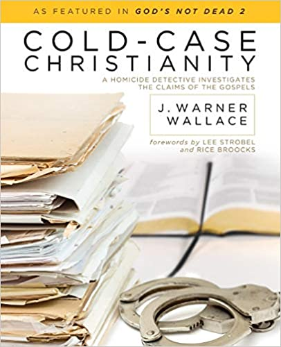 Cold Case Christianity by J. Werner Wallace